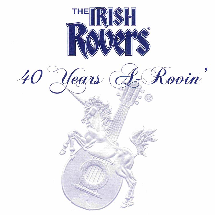 The Irish Rovers album cover - 40 Years a Rovin