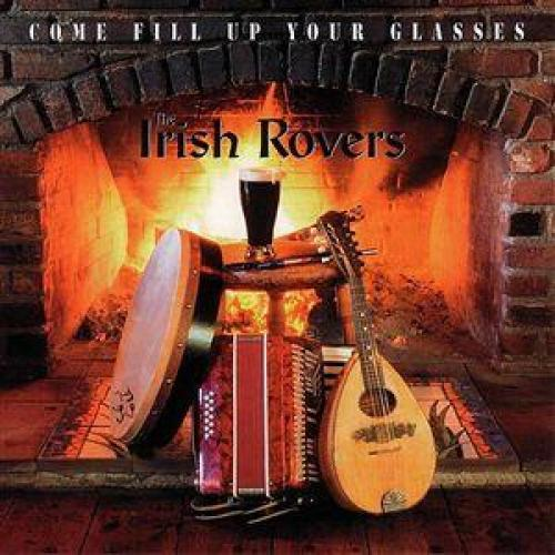 The Irish Rovers album cover - Come Fill Up Your Glasses
