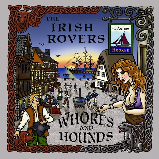 The Irish Rovers album cover - Whores and Hounds